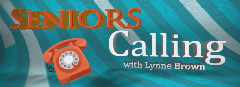 Seniors Calling - with Lynne Brown