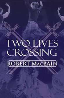 Two Lives Crossing by Robert MacBain